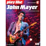 Hal Leonard Play Like John Mayer: The Ultimate Guitar Lesson Product Image