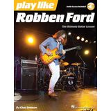 Hal Leonard Play Like: Robben Ford Product Image