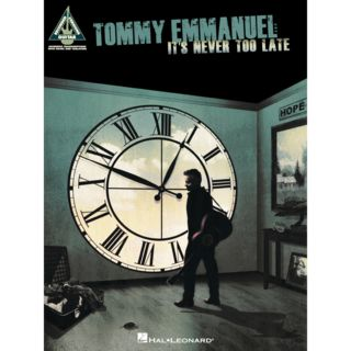 Hal Leonard Tommy Emmanuel: It's Never Too Late Product Image