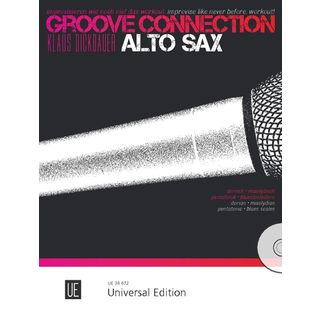 Universal Edition Groove Connection - Alto Saxophone: Dorisch – Mixolydisch – Pentatonik Product Image