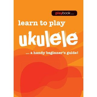Wise Publications Playbook: Learn To Play Ukulel A Handy Beginner's Guide! Productafbeelding