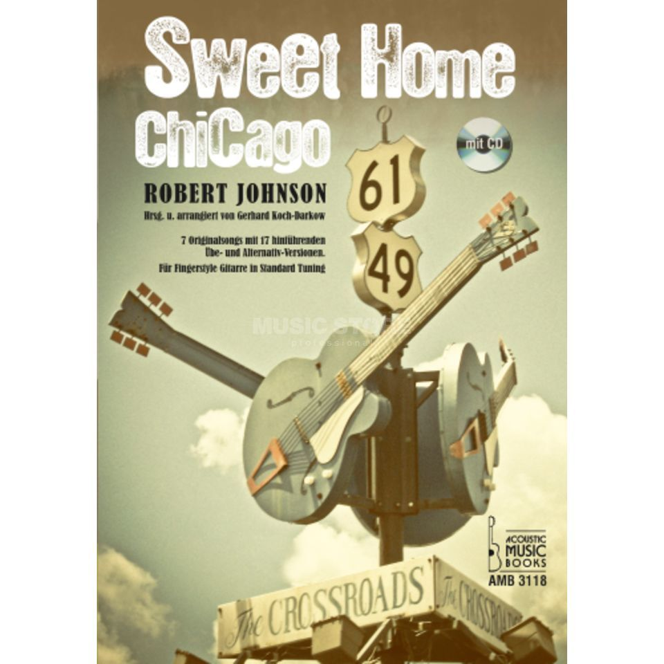 Acoustic Music Books Sweet Home Chicago Robert Johnson,Gitarre, mit CD Produktbillede