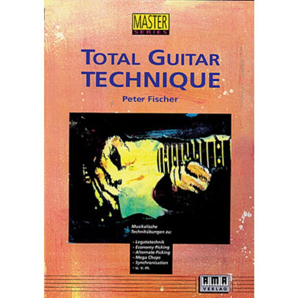 AMA Verlag Total Guitar Technique  Peter Fischer Produktbillede