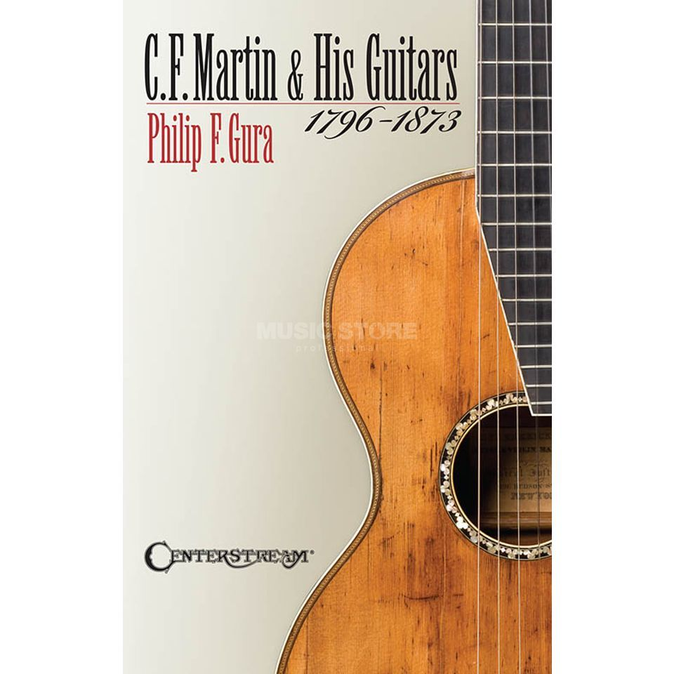 Centerstream Publications C.F. Martin & His Guitars 1796-1873 Produktbild