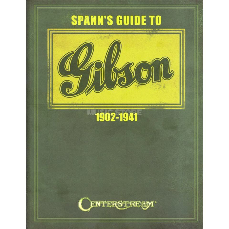 Centerstream Publications Spann's Guide To Gibson 1902-1941 Produktbild