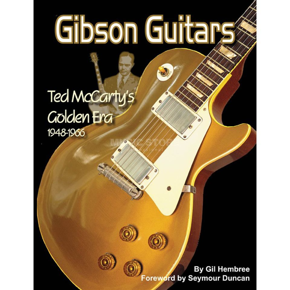 Hal Leonard Gil Hembree: Gibson Guitars - Ted McCarty's Golden Era Produktbild