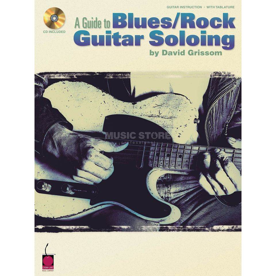 Hal Leonard Guide To Blues/Rock Soloing David Grissom, Buch und CD Produktbillede
