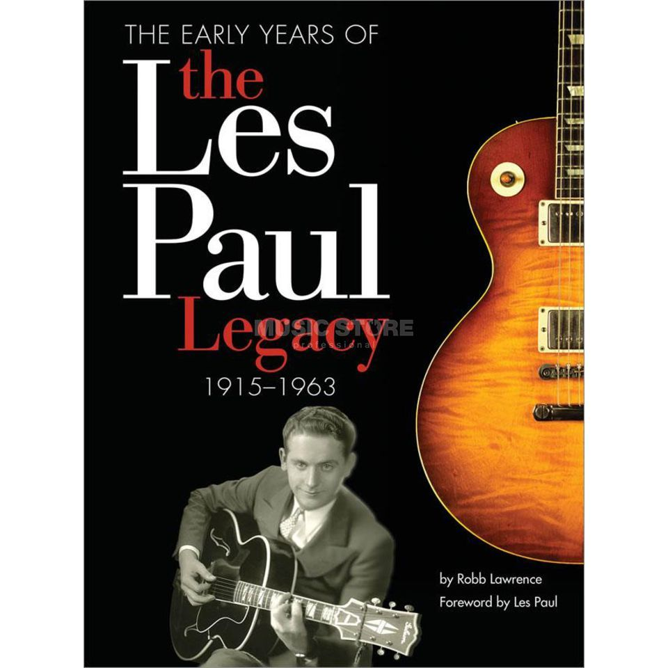 Hal Leonard The Early Years Of The Les Paul Legacy 1915-1963 Produktbillede