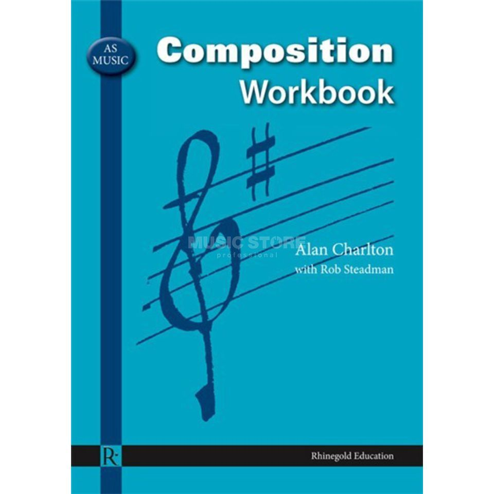 Rhinegold Education AS Music Composition Workbook Alan Charlton/Robert Steadman Produktbillede