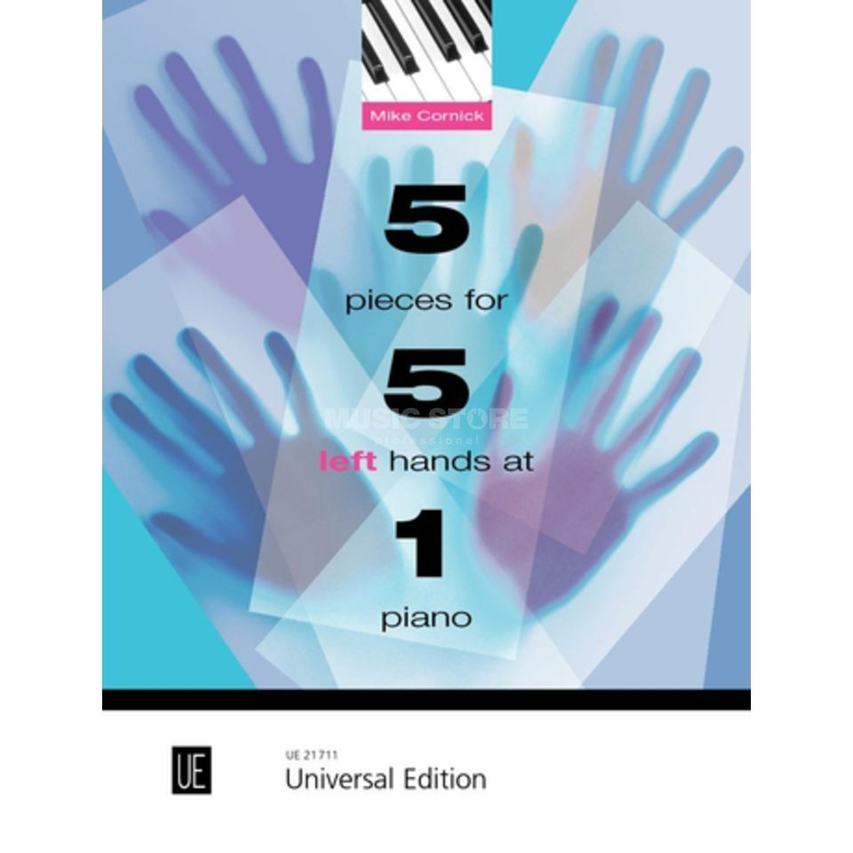 Universal Edition 5 Pieces for 5 Left Hands at 1 Piano Mike Cornick Produktbillede
