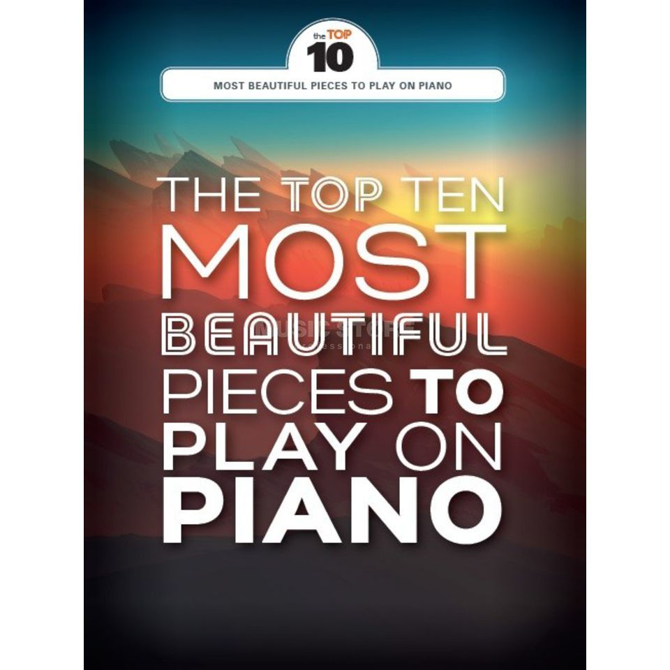 Wise Publications The Top Ten Most Beautiful Pieces To Play On Piano Produktbild
