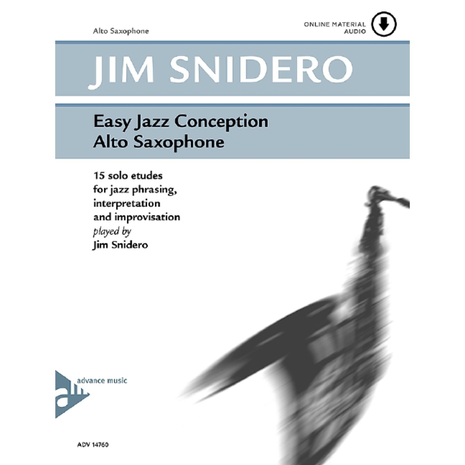 Advance Music Snidero: Easy Jazz Conception Jim Snidero, Alt-Sax & CD Produktbillede