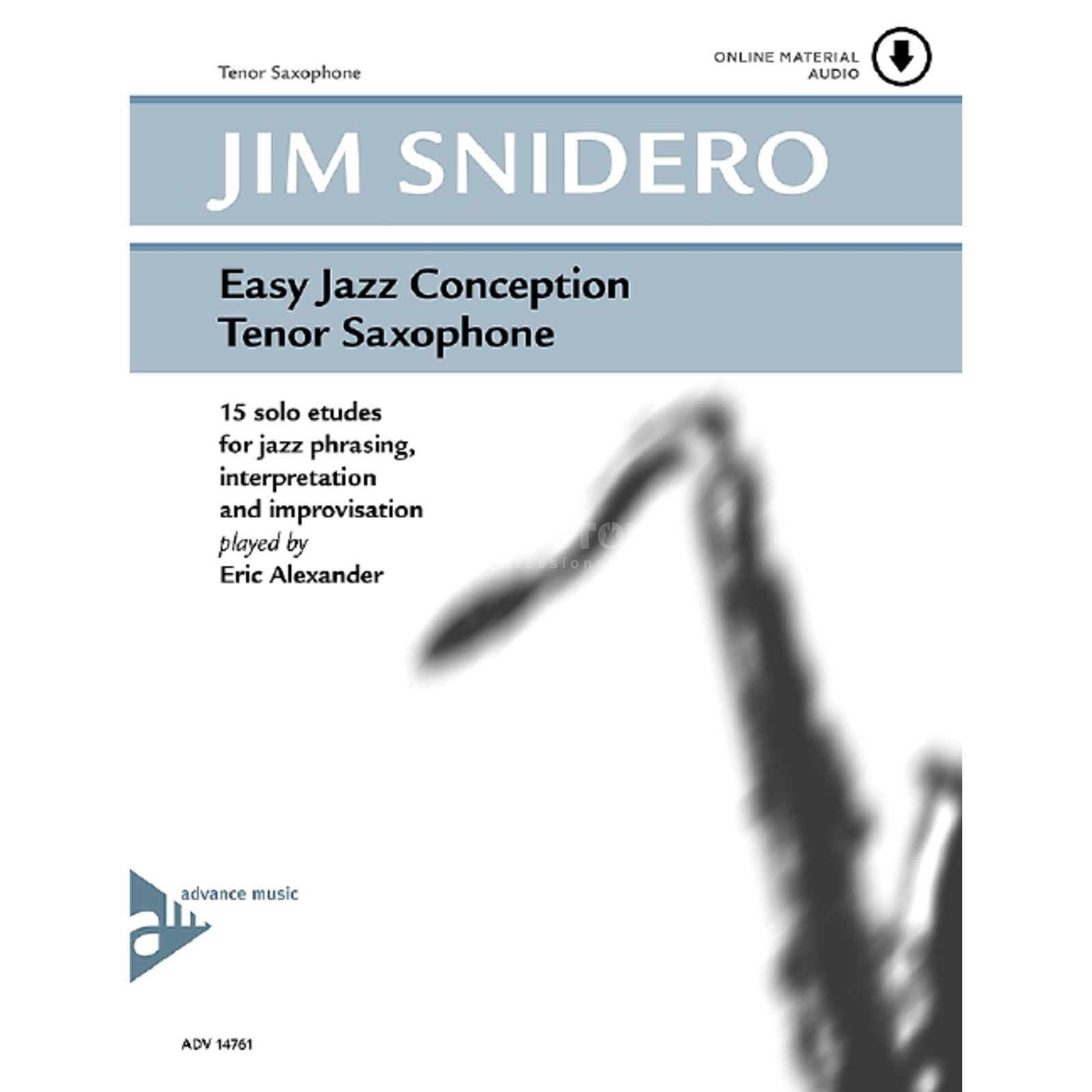 Advance Music Snidero: Easy Jazz Conception Jim Snidero, Tenor-Sax & CD Produktbild