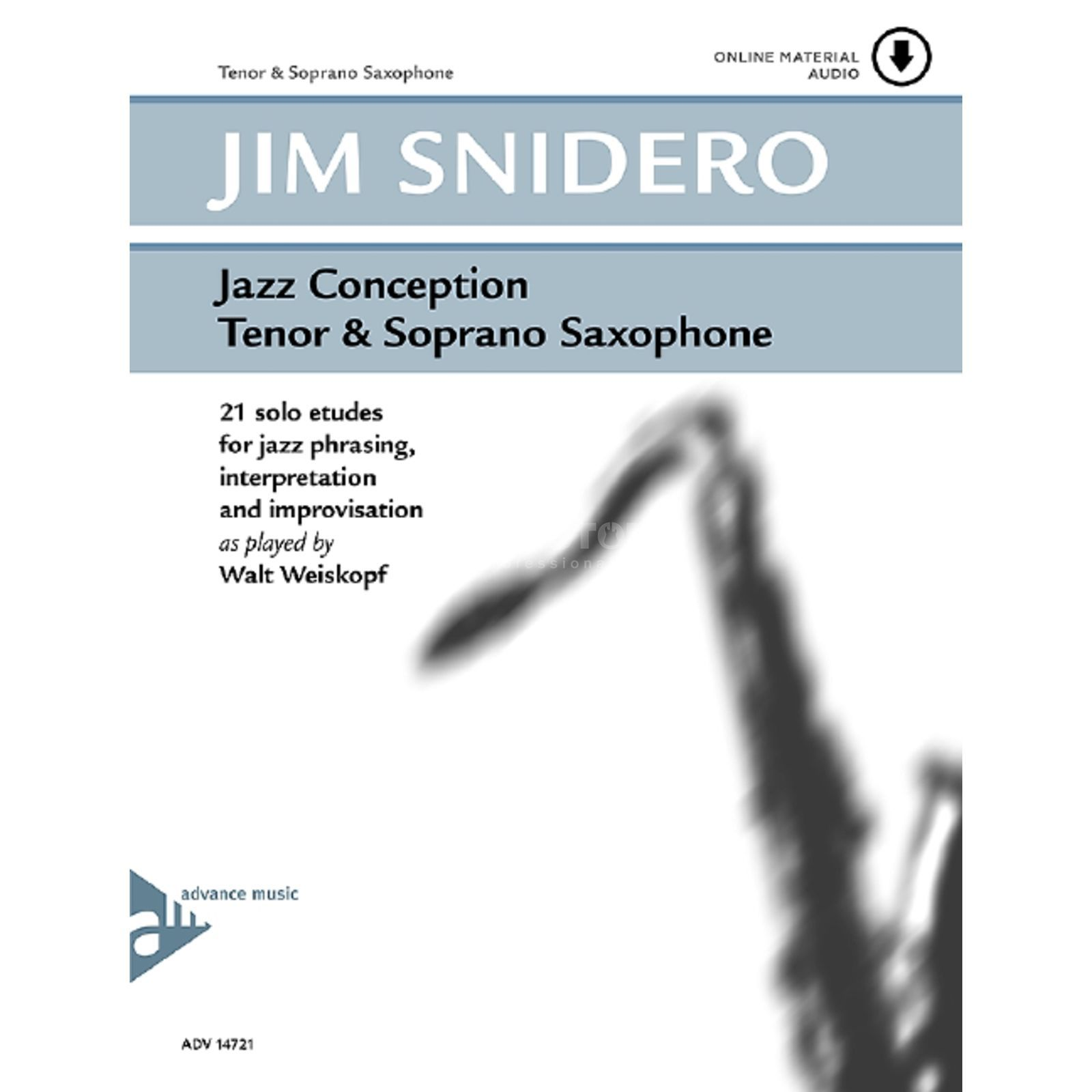 Advance Music Snidero: Jazz Conception Jim Snidero, Tenor-Sax & CD Produktbild