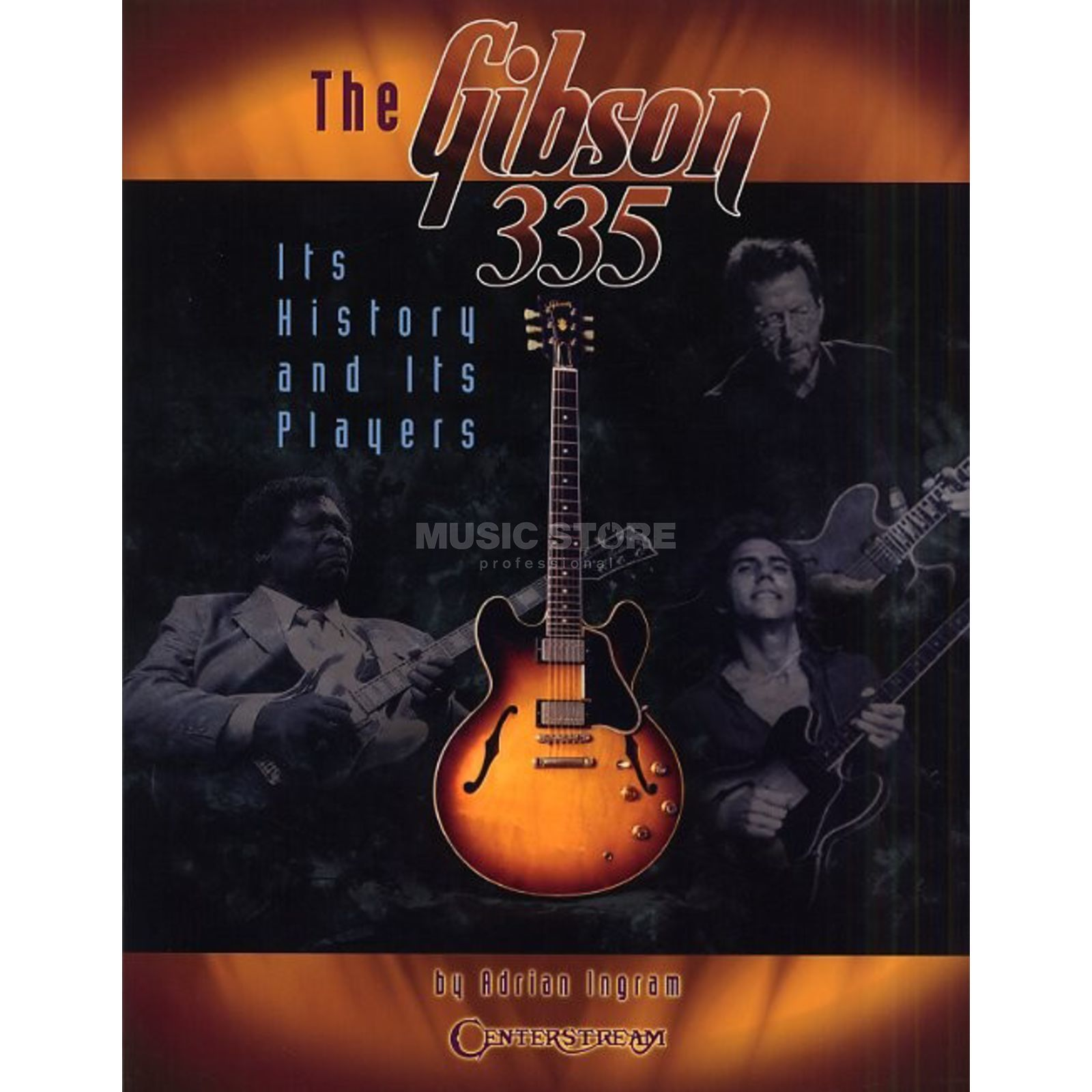 Centerstream Publications Adrian Ingram: The Gibson 335 - Its History And Its Players Produktbillede