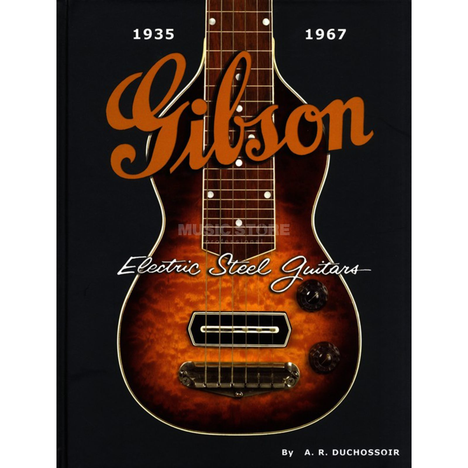 Hal Leonard A.R. Duchossoir: Gibson Electric Steel Guitars Produktbild