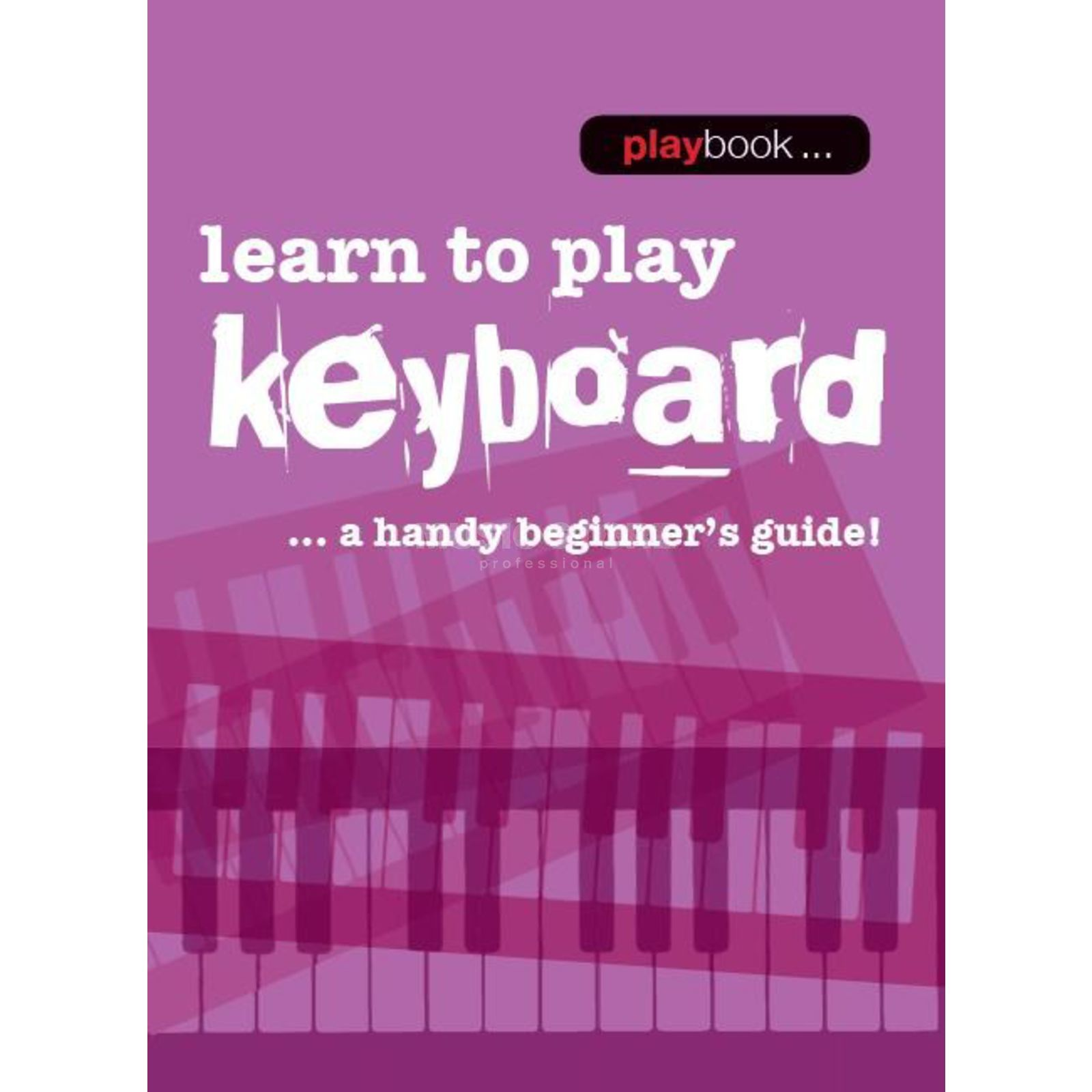 Wise Publications Playbook: Learn To Play Keyb. A Handy Beginner's Guide! Produktbild