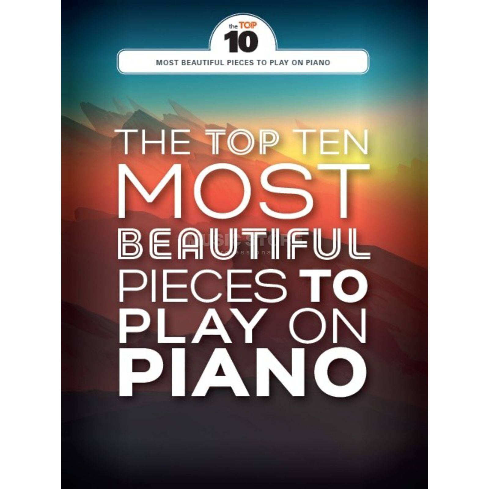 Wise Publications The Top Ten Most Beautiful Pieces To Play On Piano Produktbillede