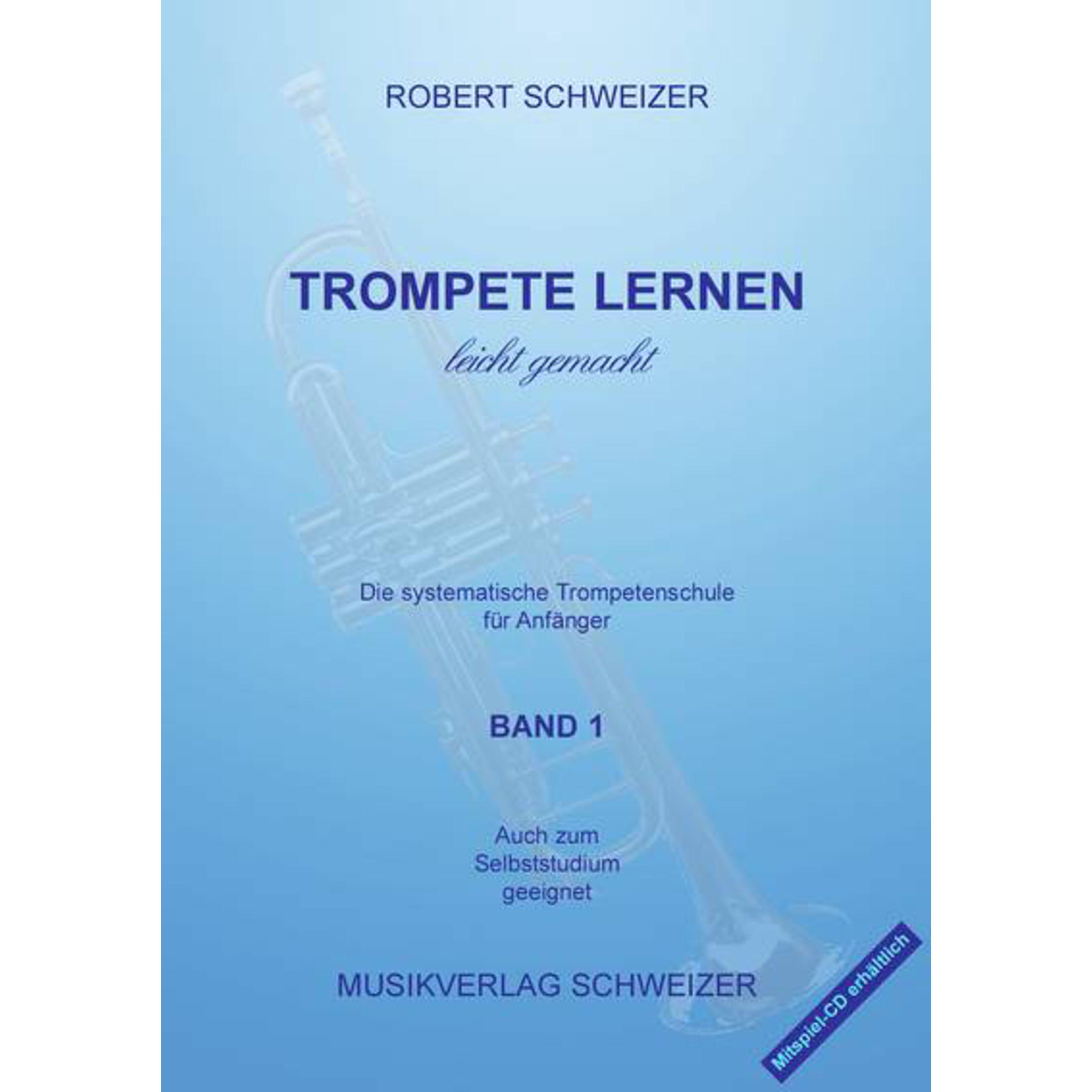 Musikverlag Schweizer - Trompete lernen 1 Robert Schweizer Schweizer 351