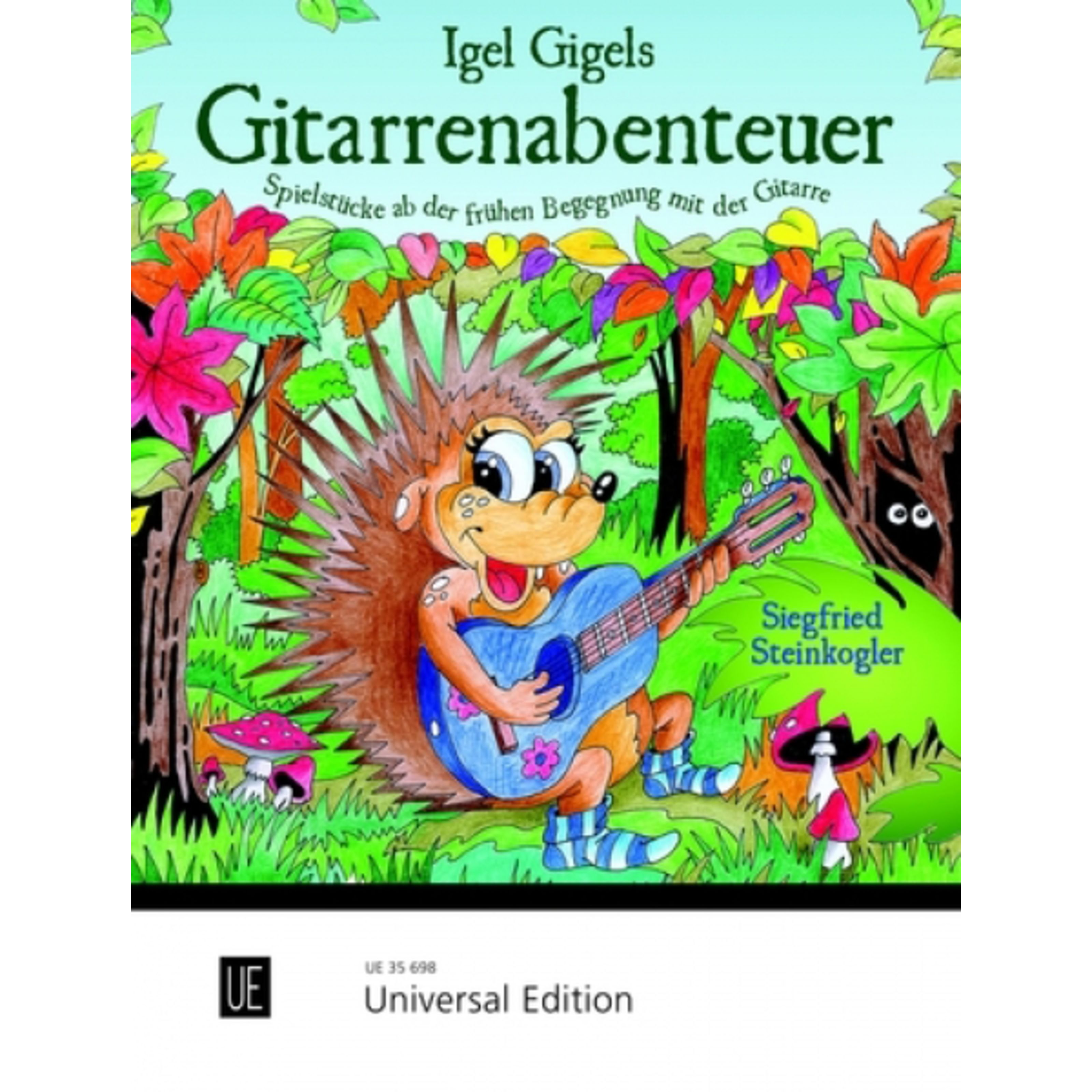 Universal Edition - Igel Gigels Gitarrenabenteuer Siegfried Steinkogler, Gitarre UE 35698